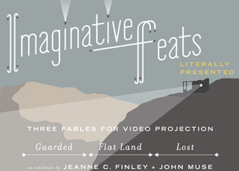 Imaginative Feats Literally Presented / Three Fables for Video Projection: <em>Guarded</em>, <em>Flat Land</em>, <em>Lost</em>